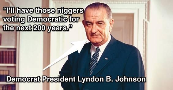 lbj quote niggers voting democrat