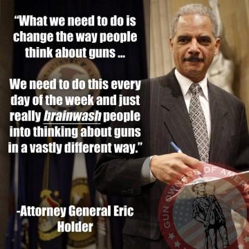 294707-holder-brainwash-people-comment gun control